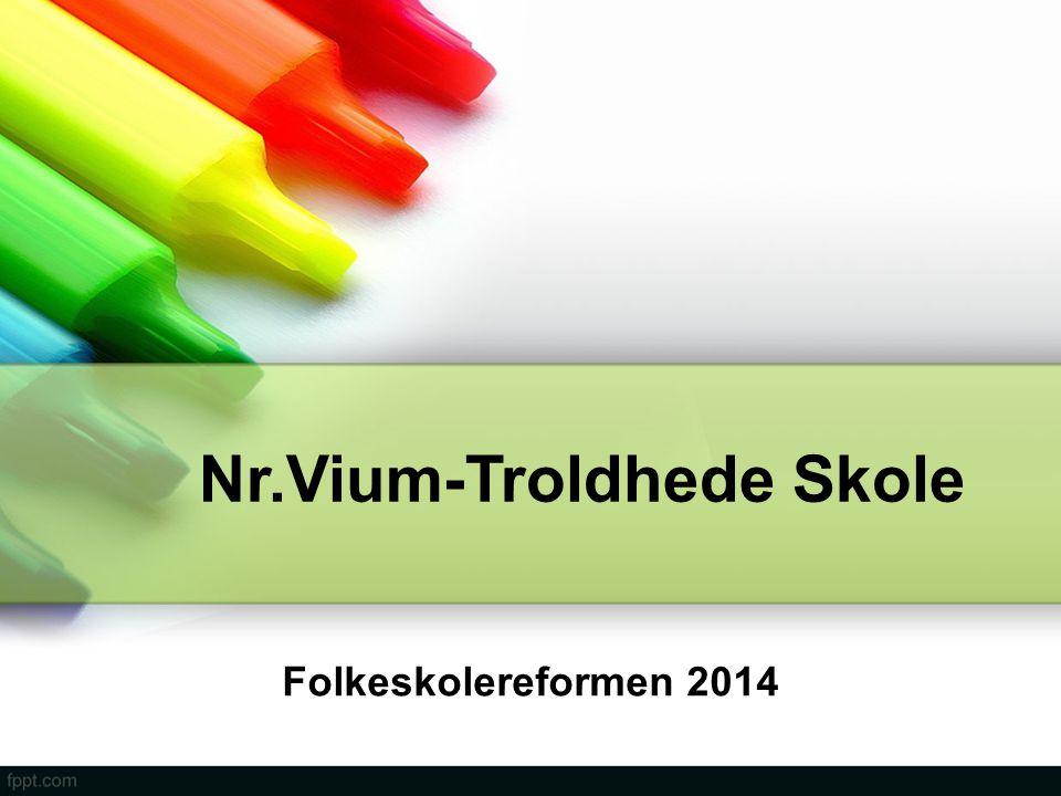 Nr.Vium-Troldhede Skole Folkeskolereformen 2014