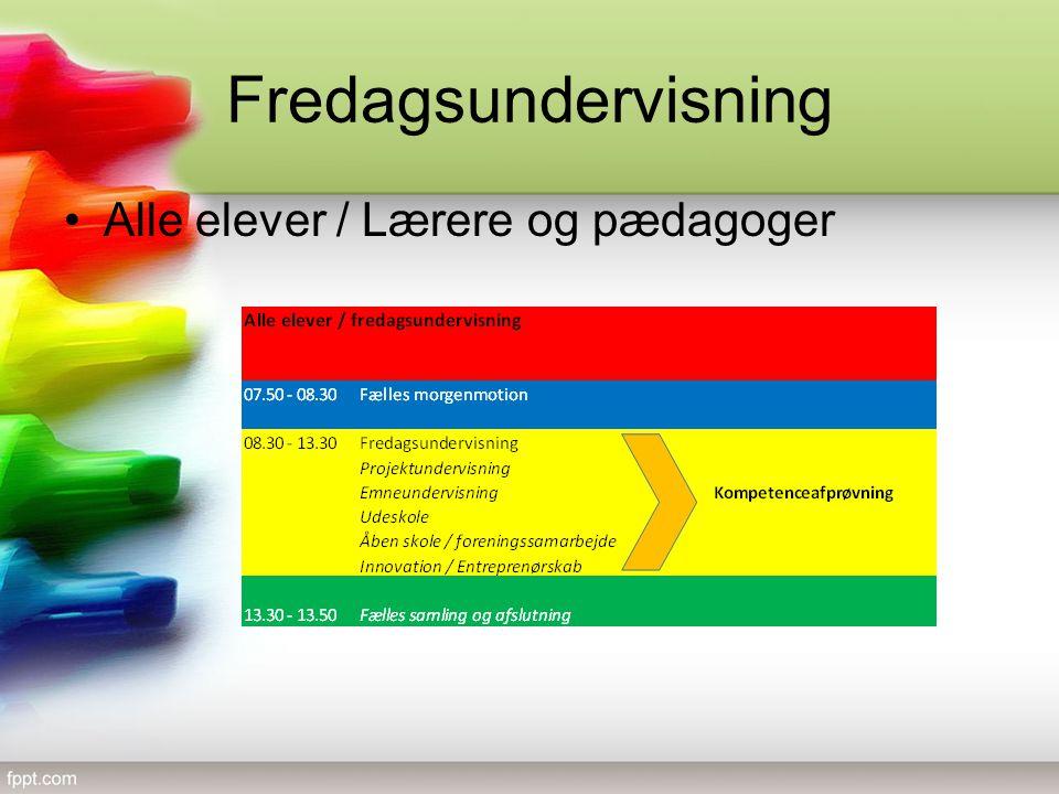 Fredagsundervisning Alle elever / Lærere og pædagoger