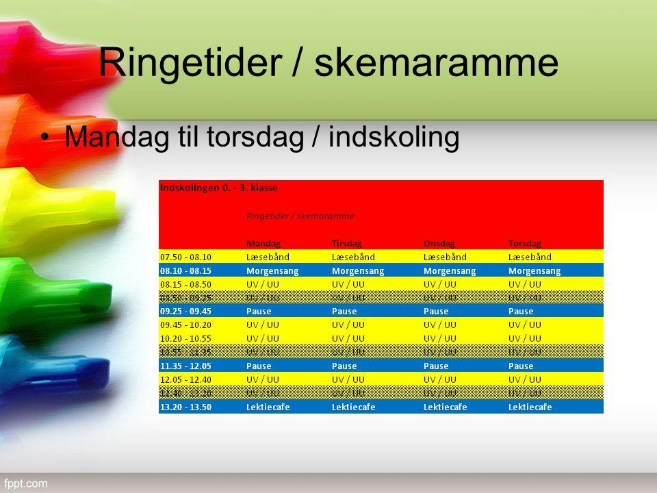 Ringetider / skemaramme Mandag til torsdag / indskoling