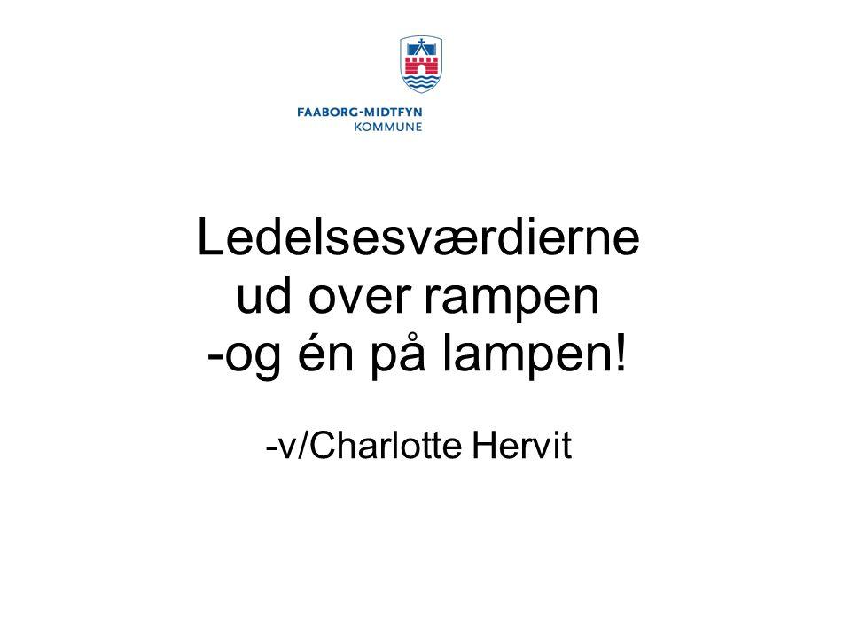 Ledelsesværdierne ud over rampen -og én på lampen! -v/Charlotte Hervit