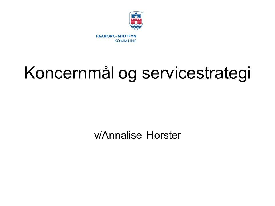 Koncernmål og servicestrategi v/Annalise Horster