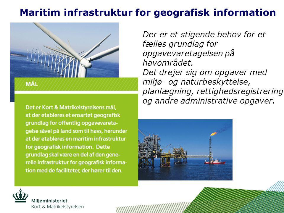 Maritim infrastruktur for geografisk information Der er et stigende behov for et fælles grundlag for opgavevaretagelsen på havområdet.