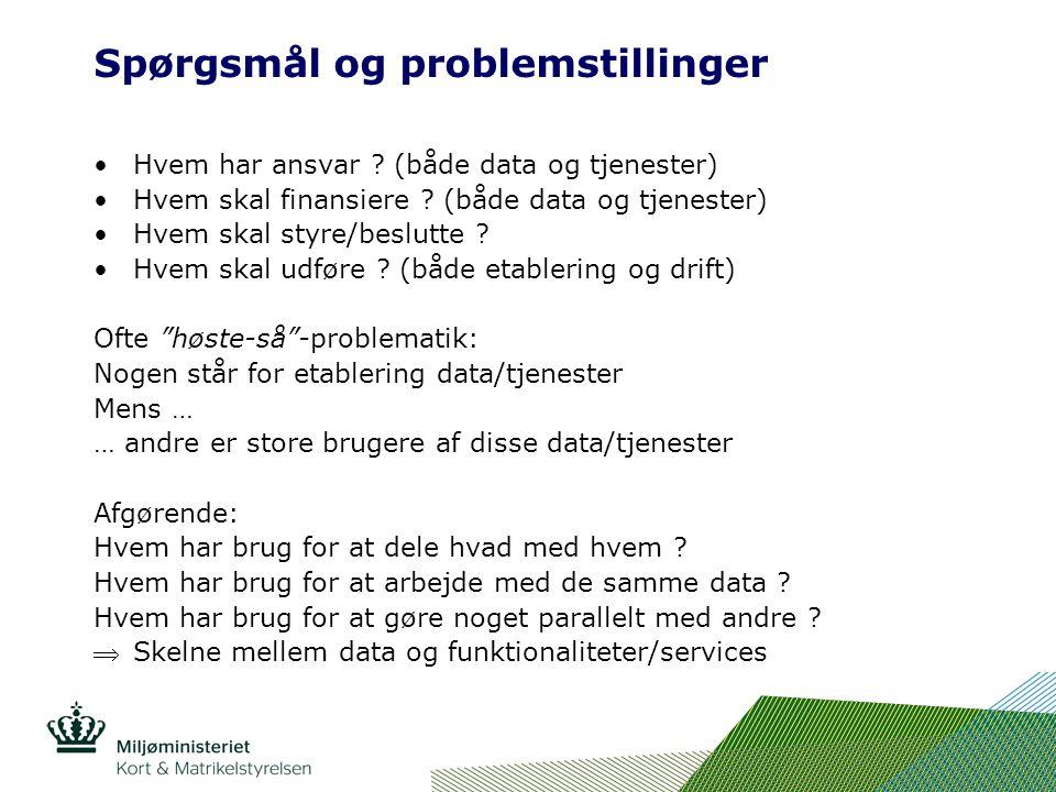 Spørgsmål og problemstillinger Hvem har ansvar . (både data og tjenester) Hvem skal finansiere .