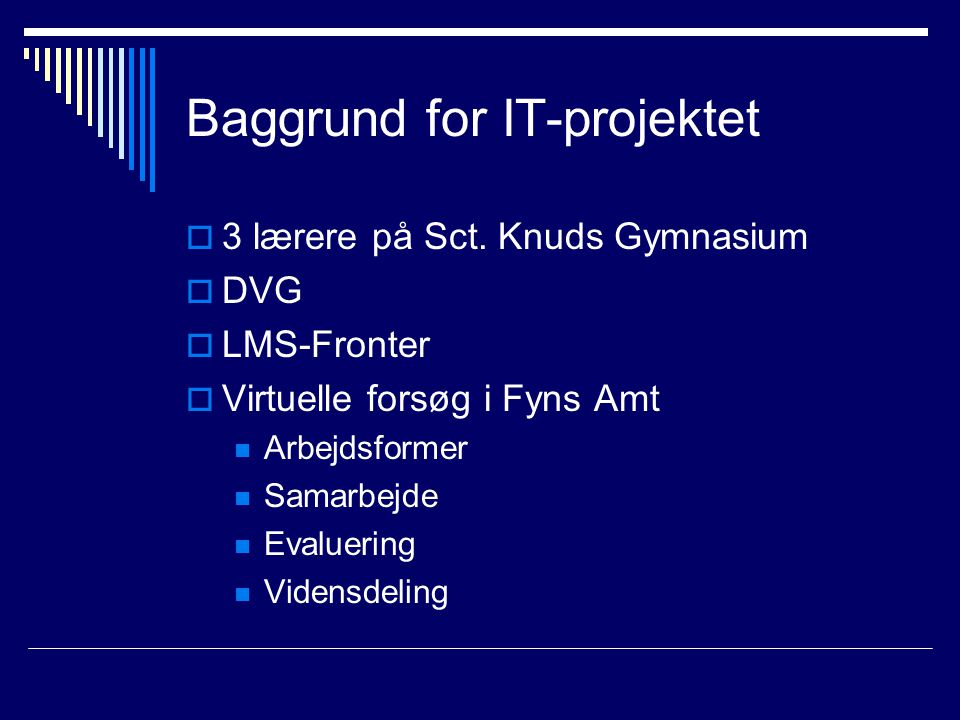 Baggrund for IT-projektet  3 lærere på Sct.