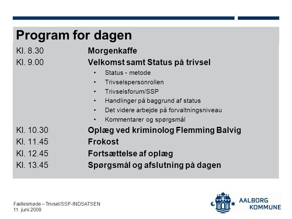 Fællesmøde – Trivsel/SSP-INDSATSEN 11. juni 2009 Program for dagen Kl.
