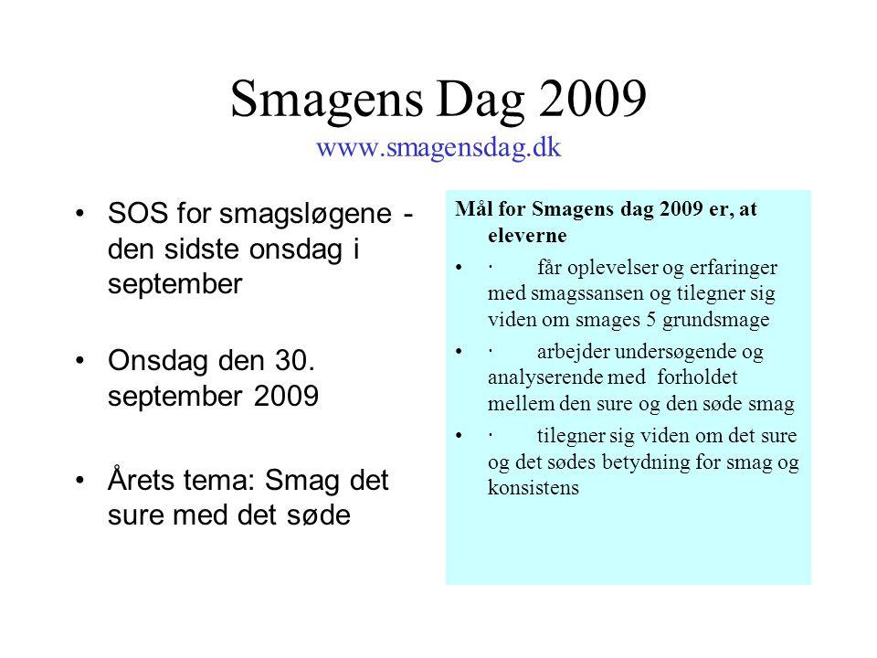 Smagens Dag 2009 www.smagensdag.dk SOS for smagsløgene - den sidste onsdag i september Onsdag den 30.