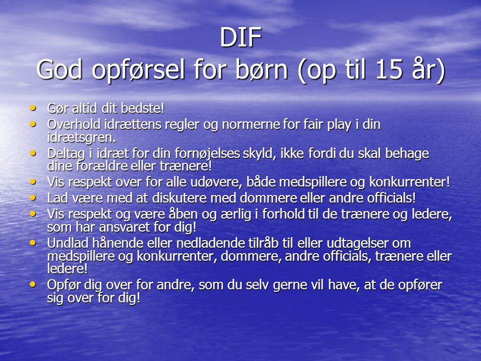 DIF God opførsel for børn (op til 15 år) Gør altid dit bedste.