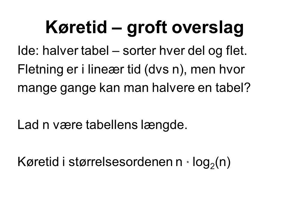 Køretid – groft overslag Ide: halver tabel – sorter hver del og flet.