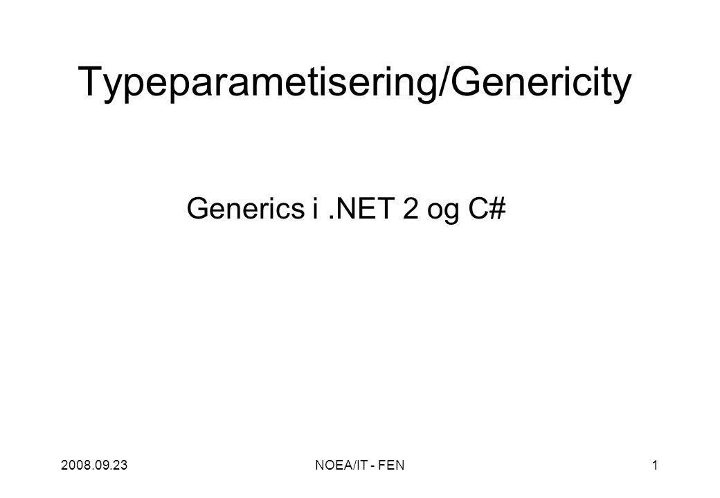2008.09.23NOEA/IT - FEN1 Typeparametisering/Genericity Generics i.NET 2 og C#