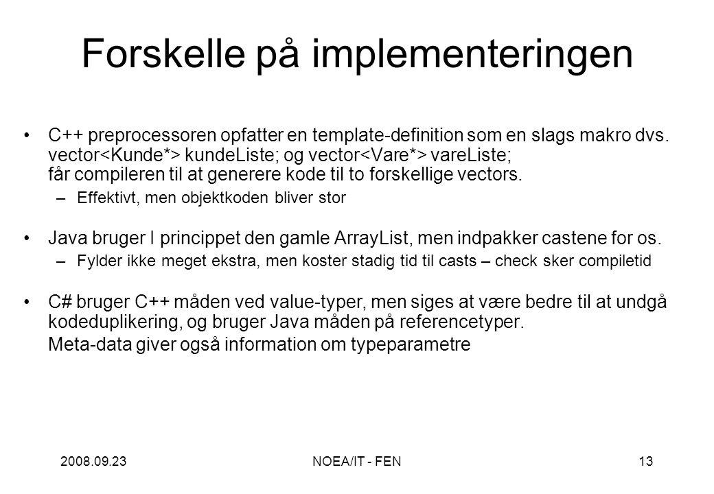 2008.09.23NOEA/IT - FEN13 Forskelle på implementeringen C++ preprocessoren opfatter en template-definition som en slags makro dvs.