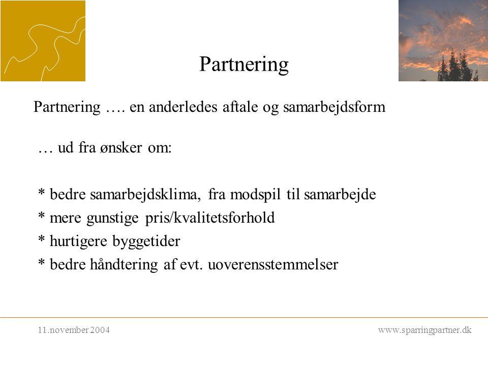 Partnering www.sparringpartner.dk … ud fra ønsker om: * bedre samarbejdsklima, fra modspil til samarbejde * mere gunstige pris/kvalitetsforhold * hurtigere byggetider * bedre håndtering af evt.