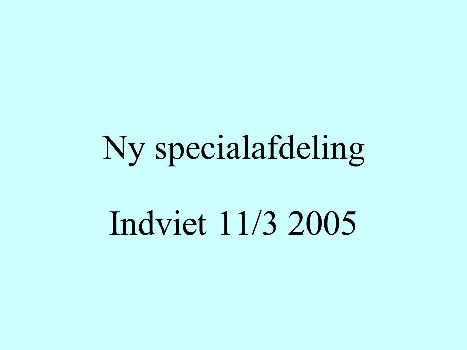 Ny specialafdeling Indviet 11/3 2005