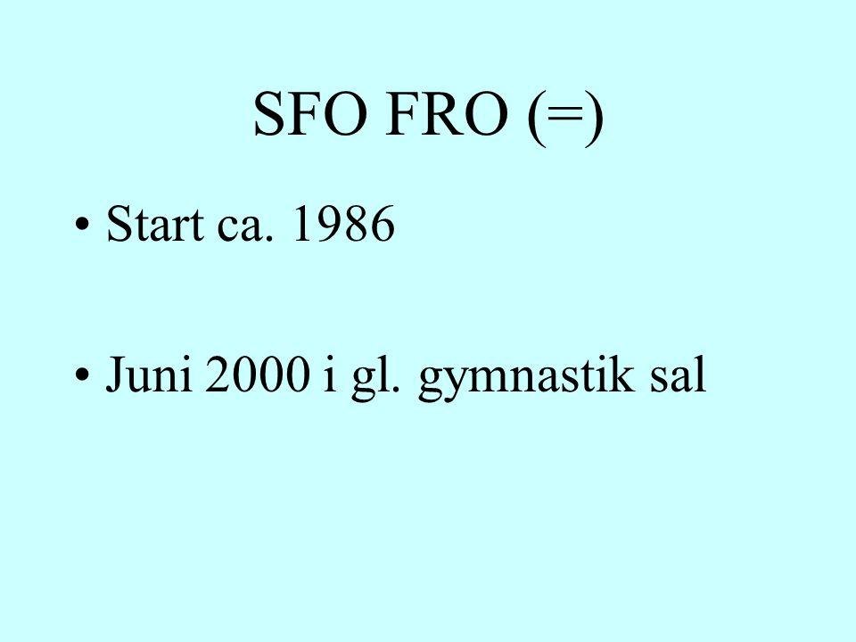 SFO FRO (=) Start ca. 1986 Juni 2000 i gl. gymnastik sal