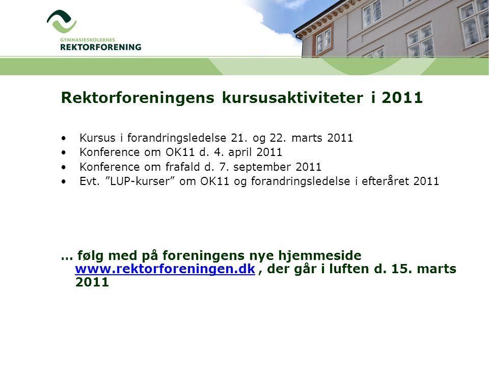Rektorforeningens kursusaktiviteter i 2011 Kursus i forandringsledelse 21.