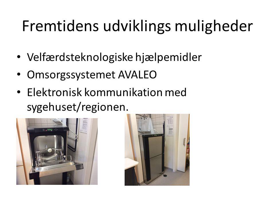 Fremtidens udviklings muligheder Velfærdsteknologiske hjælpemidler Omsorgssystemet AVALEO Elektronisk kommunikation med sygehuset/regionen.