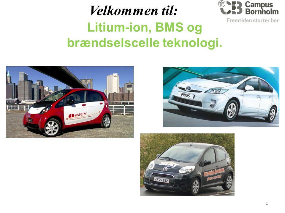 Litium-ion, BMS og brændselscelle teknologi. Velkommen til: 1
