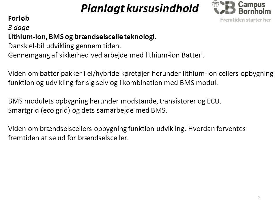 Planlagt kursusindhold Forløb 3 dage Lithium-ion, BMS og brændselscelle teknologi.