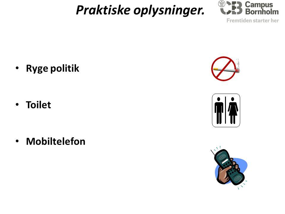Praktiske oplysninger. Ryge politik Toilet Mobiltelefon