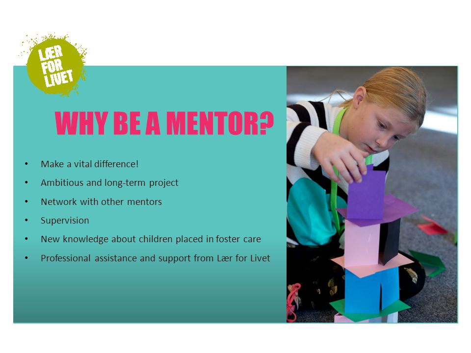 WHY BE A MENTOR. Make a vital difference.