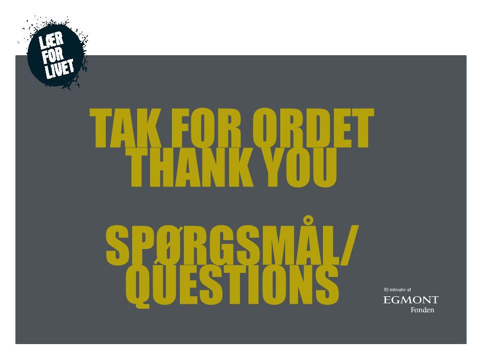 TAK FOR ORDET THANK YOU SPØRGSMÅL/ QUESTIONS