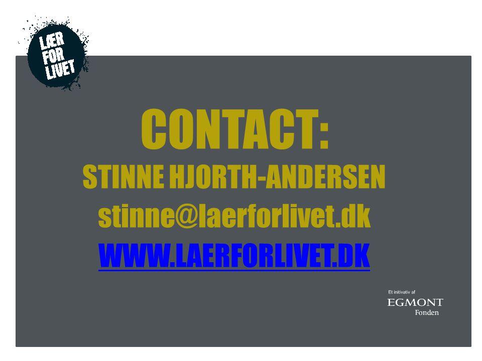 CONTACT: STINNE HJORTH-ANDERSEN stinne@laerforlivet.dk WWW.LAERFORLIVET.DK WWW.LAERFORLIVET.DK