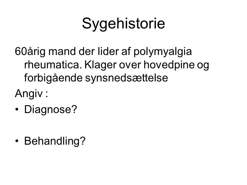 Sygehistorie 60årig mand der lider af polymyalgia rheumatica.