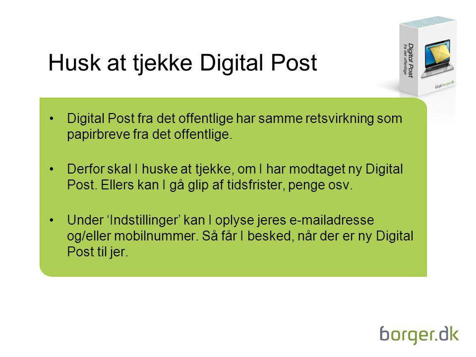 Husk at tjekke Digital Post Digital Post fra det offentlige har samme retsvirkning som papirbreve fra det offentlige.