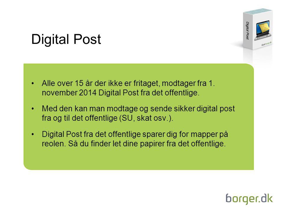 Digital Post Alle over 15 år der ikke er fritaget, modtager fra 1.