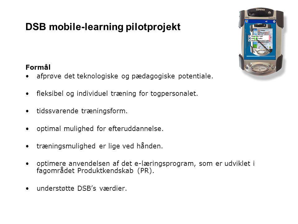 DSB mobile-learning pilotprojekt Formål afprøve det teknologiske og pædagogiske potentiale.
