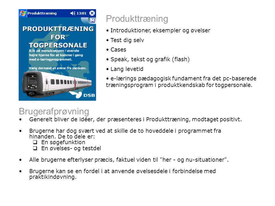 Brugerafprøvning Generelt bliver de idéer, der præsenteres i Produkttræning, modtaget positivt.