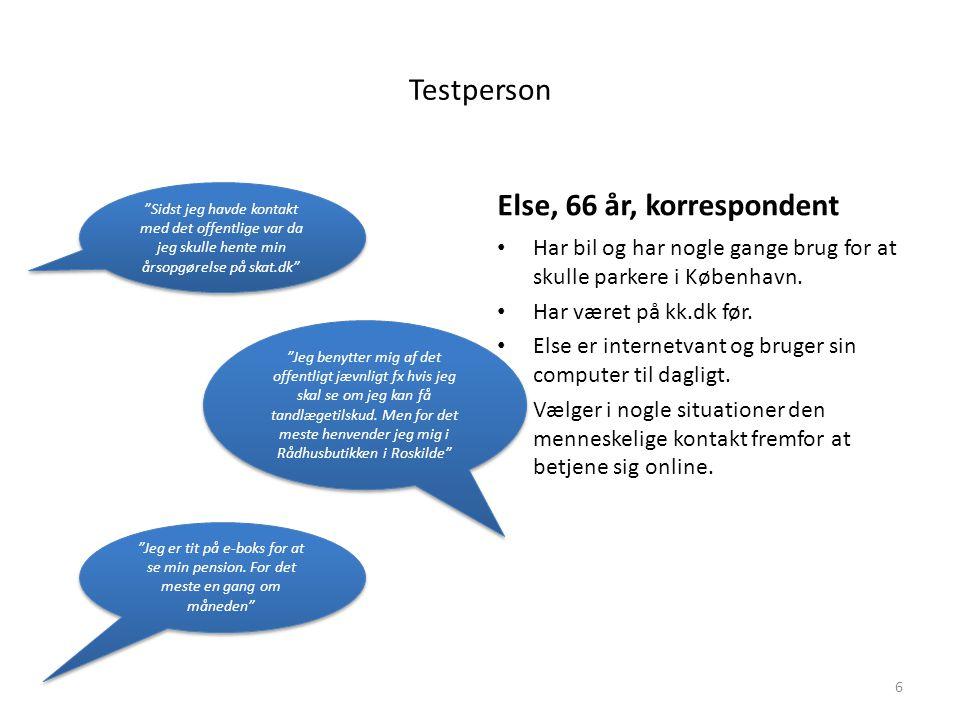 Testperson Else, 66 år, korrespondent Har bil og har nogle gange brug for at skulle parkere i København.