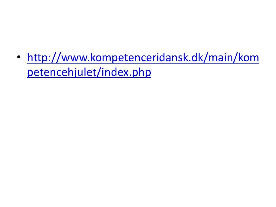 http://www.kompetenceridansk.dk/main/kom petencehjulet/index.php http://www.kompetenceridansk.dk/main/kom petencehjulet/index.php