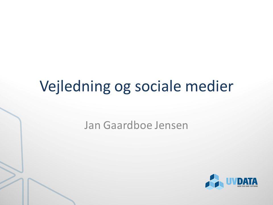 Vejledning og sociale medier Jan Gaardboe Jensen