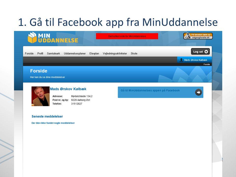1. Gå til Facebook app fra MinUddannelse