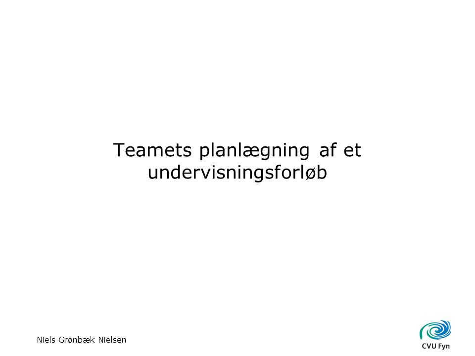 Niels Grønbæk Nielsen Teamets planlægning af et undervisningsforløb