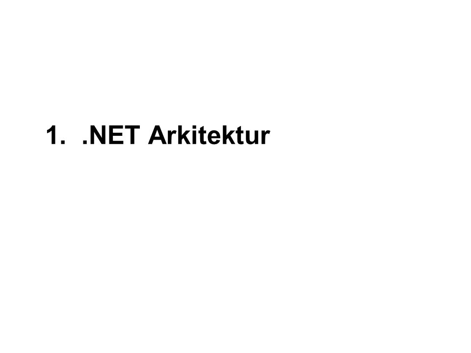 1..NET Arkitektur