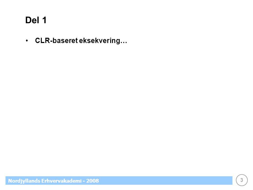 3 Nordjyllands Erhvervakademi - 2008 Del 1 CLR-baseret eksekvering…