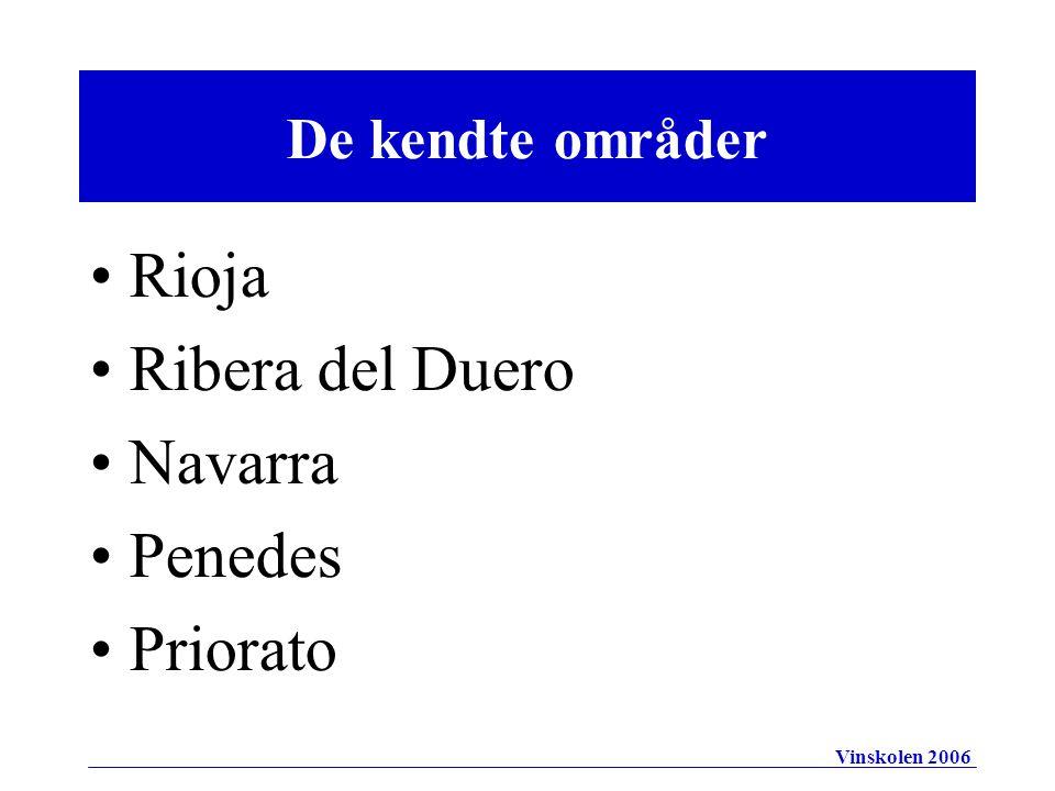 De kendte områder Rioja Ribera del Duero Navarra Penedes Priorato Vinskolen 2006