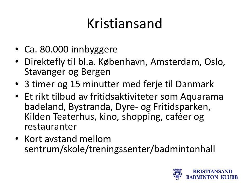 Kristiansand Ca. 80.000 innbyggere Direktefly til bl.a.