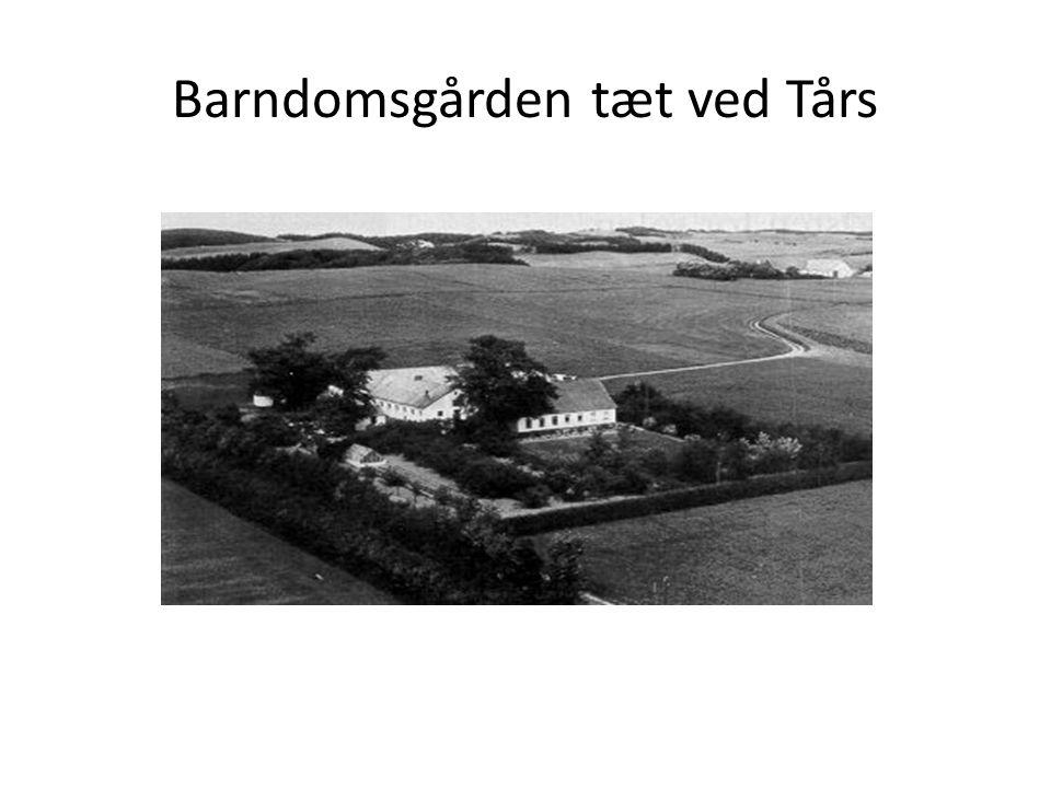 Barndomsgården tæt ved Tårs