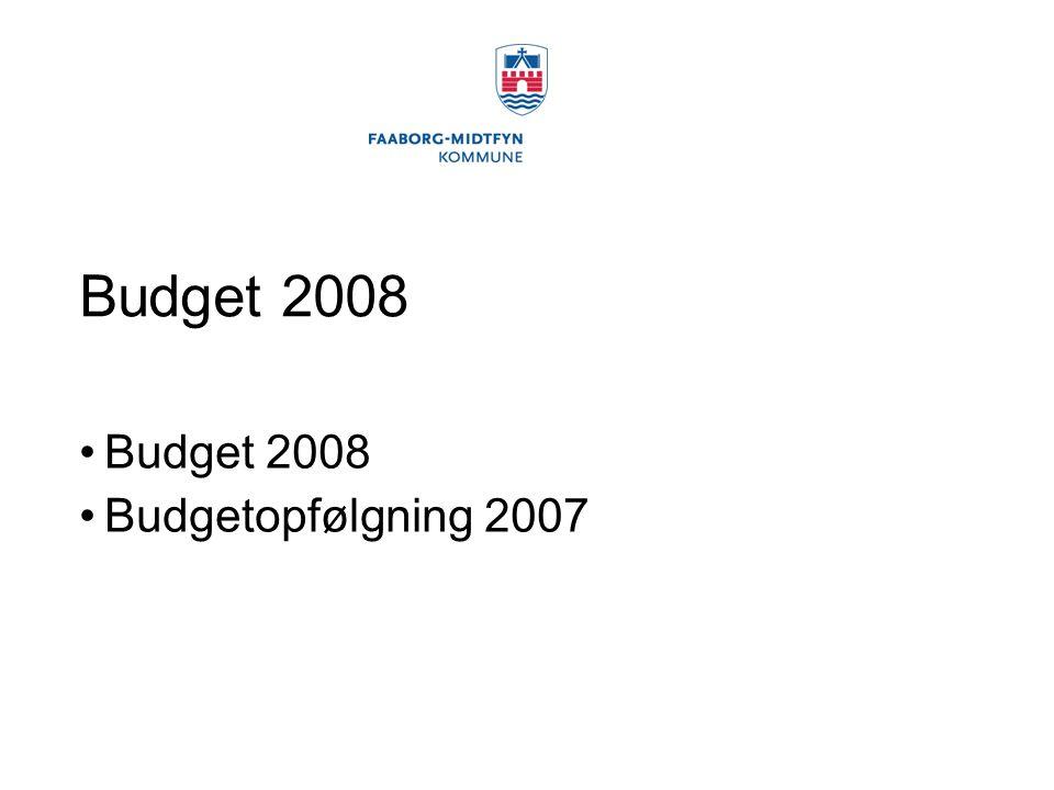 Budget 2008 Budgetopfølgning 2007