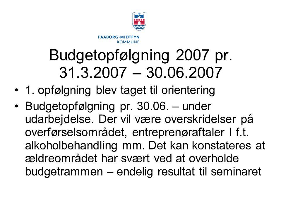 Budgetopfølgning 2007 pr. 31.3.2007 – 30.06.2007 1.