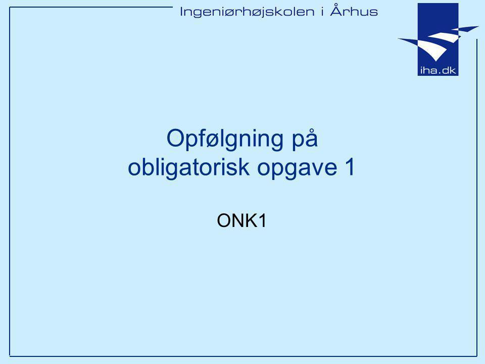 Opfølgning på obligatorisk opgave 1 ONK1