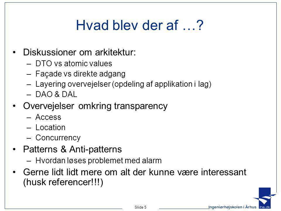 Ingeniørhøjskolen i Århus Slide 5 Hvad blev der af ….