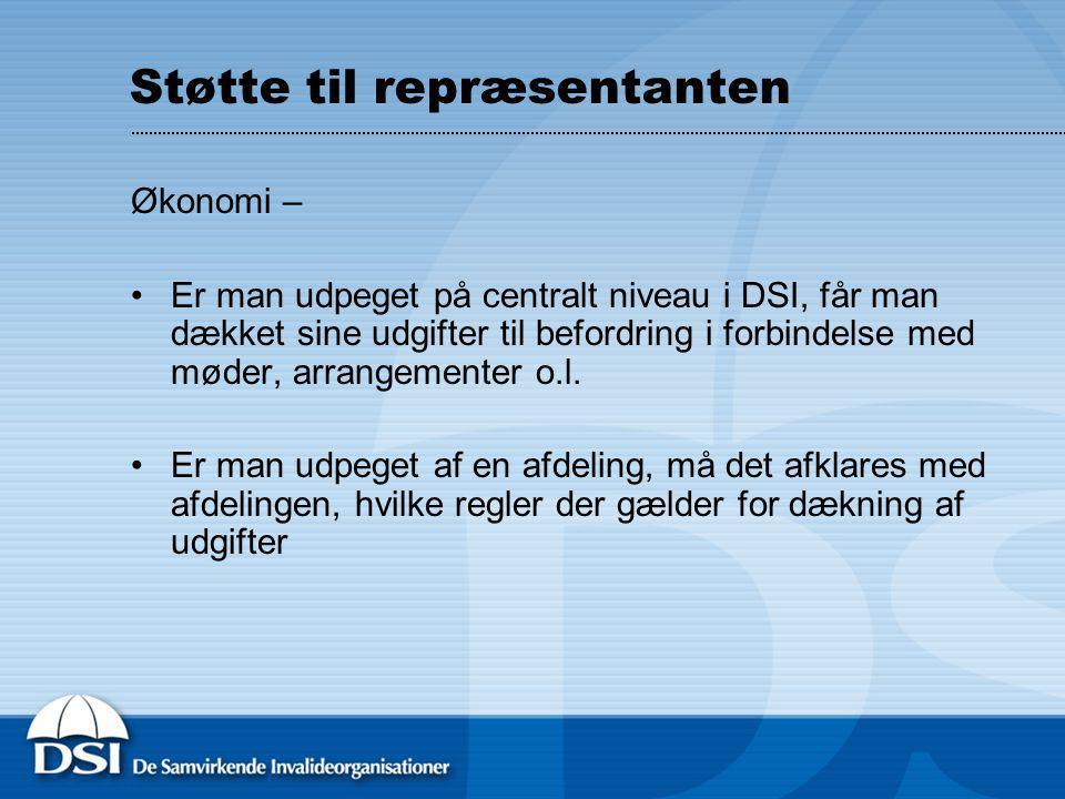 Støtte til repræsentanten Økonomi – Er man udpeget på centralt niveau i DSI, får man dækket sine udgifter til befordring i forbindelse med møder, arrangementer o.l.