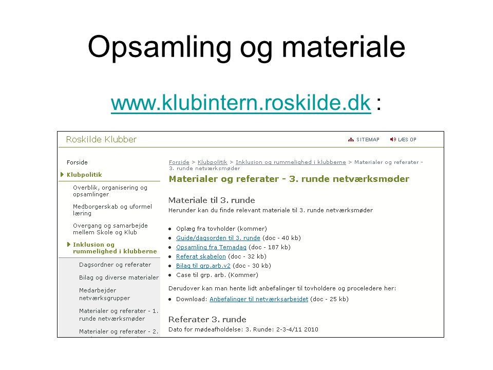 Opsamling og materiale www.klubintern.roskilde.dkwww.klubintern.roskilde.dk :