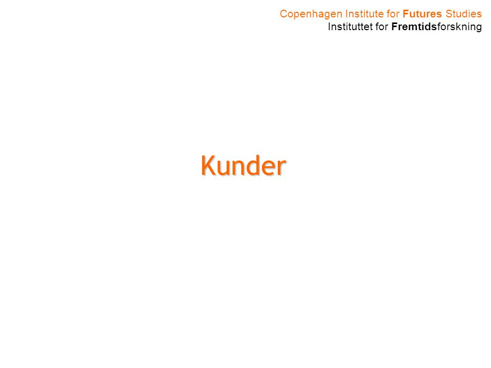 Copenhagen Institute for Futures Studies Instituttet for Fremtidsforskning Kunder