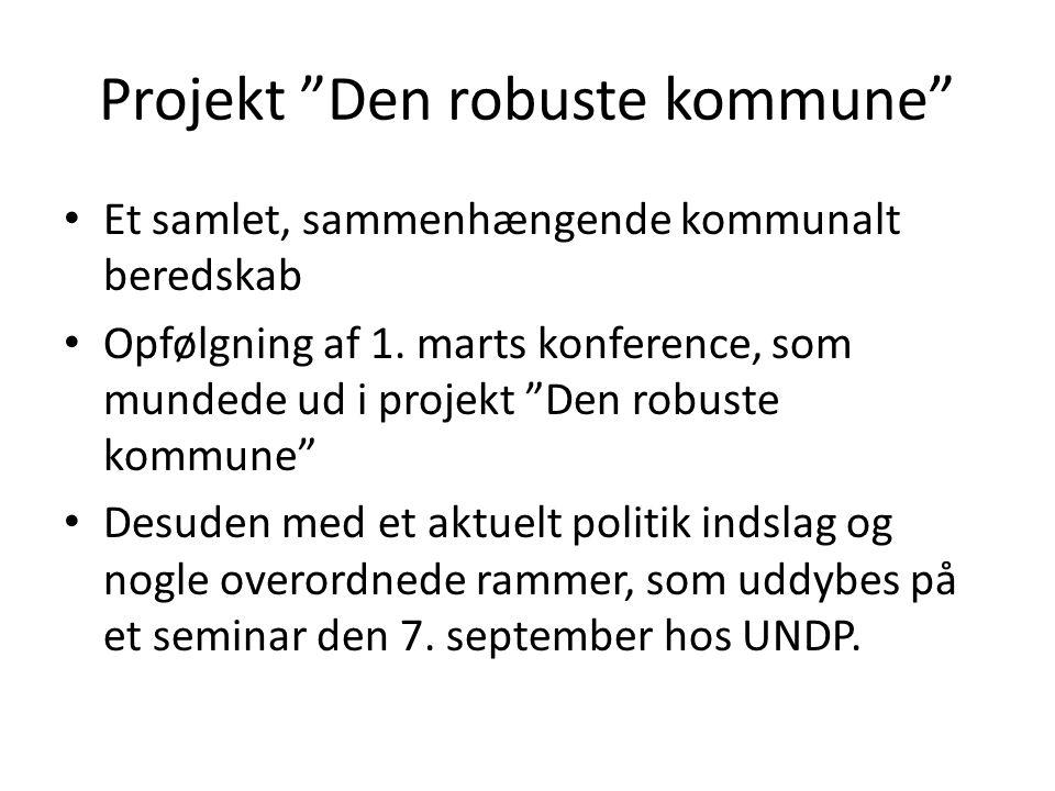 Projekt Den robuste kommune Et samlet, sammenhængende kommunalt beredskab Opfølgning af 1.