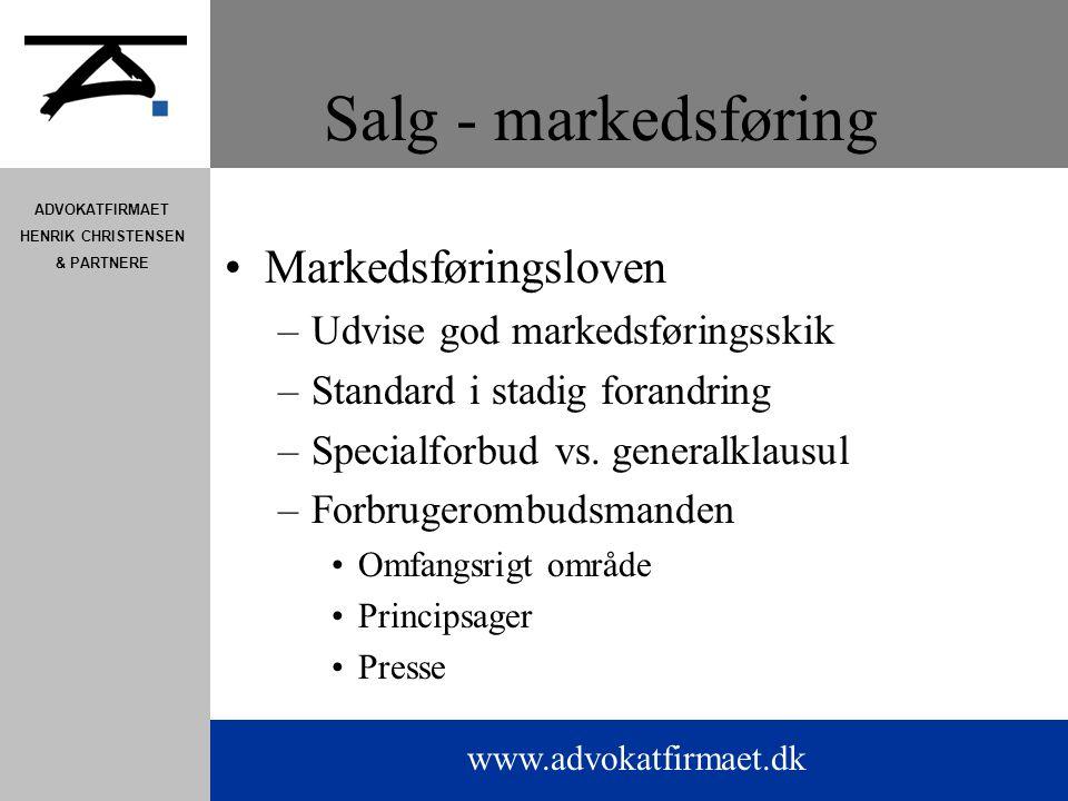www.advokatfirmaet.dk ADVOKATFIRMAET HENRIK CHRISTENSEN & PARTNERE Salg - markedsføring Markedsføringsloven –Udvise god markedsføringsskik –Standard i stadig forandring –Specialforbud vs.