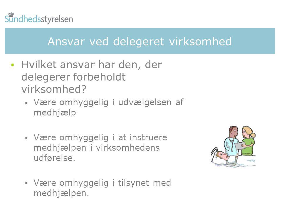 Ansvar ved delegeret virksomhed  Hvilket ansvar har den, der delegerer forbeholdt virksomhed.